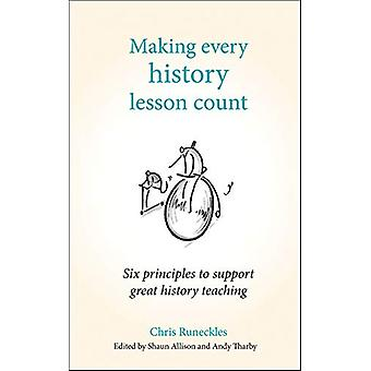 Making Every History Lesson Count - Zes principes ter ondersteuning van grote hi