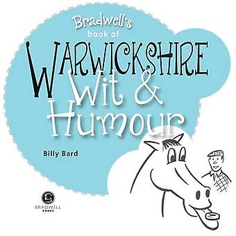 Warwickshire Wit & Humour by Billy Bard - 9781909914551 Book
