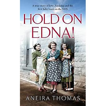 Hold On Edna! by Aneira Thomas - 9781912624836 Book
