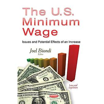 THE U.S. MINIMUM WAGE ISSUES AND POTEN (Laws and Legislation)