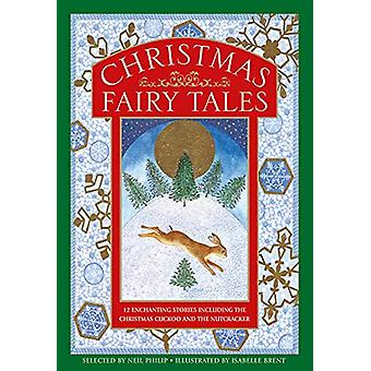 Christmas Fairy Tales - 12 enchanting stories including The Christmas