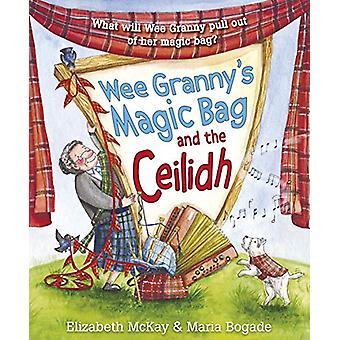 Wee Granny&s Magic Bag ja Ceilidh Elizabeth McKay - 978178250
