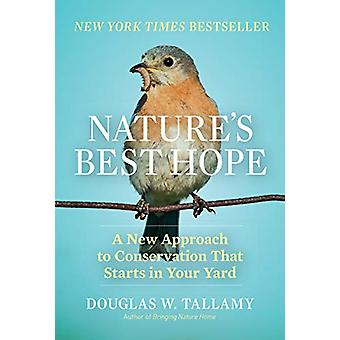 Nature's Best Hope - A New Approach to Conservation that Starts in You