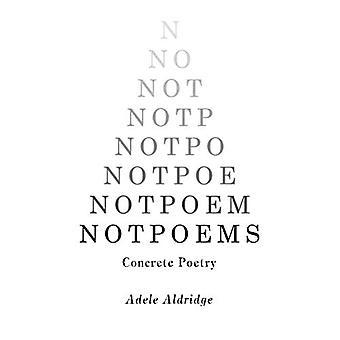 Notpoems: Concrete Poetry