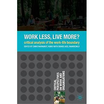 仕事を減らす - より多くを生きる?- ワークライフ境界bの批判的分析