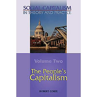 Social Capitalism in Theory and Practice - v. II - People's Capitalism