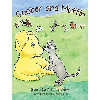 Goober and Muffin by Kelly Lenihan - 9780989869287 Book