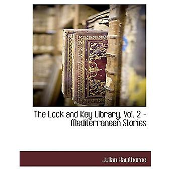 The Lock and Key Library - Vol. 2 - Mediterranean Stories by Julian H