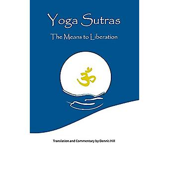 Yoga Sutras - The Means to Liberation by Dennis Hill - 9781425147648 B