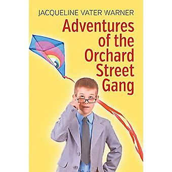 Adventures of the Orchard Street Gang by Jacqueline Vater Warner - 97