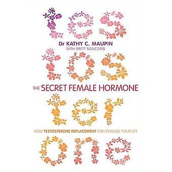 Geheime weibliche Hormon - Wie Testosteron-Ersatz kann Ihr L ändern