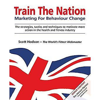Train the Nation - Marketing for Behaviour Change by Scott Hodson - 97
