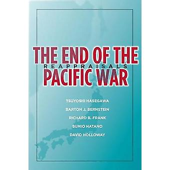 The End of the Pacific War Reappraisals Stanford Nuclear Age Series