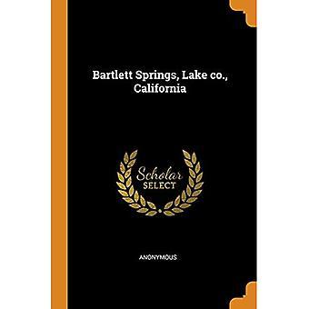 Bartlett Springs, Lake Co.,� California