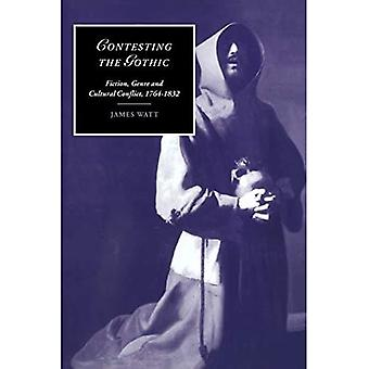 Contesting the Gothic: Fiction, Genre and Cultural Conflict, 1764-1832