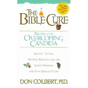 The Bible Cure Recipes for Overcoming Candida by Don Colbert