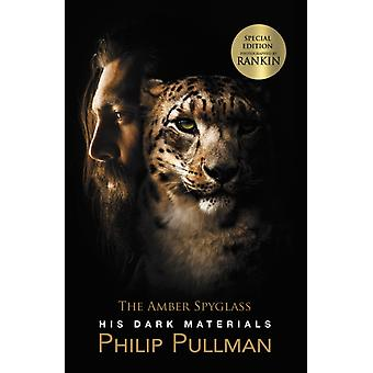 His Dark Materials The Amber Spyglass by Philip Pullman