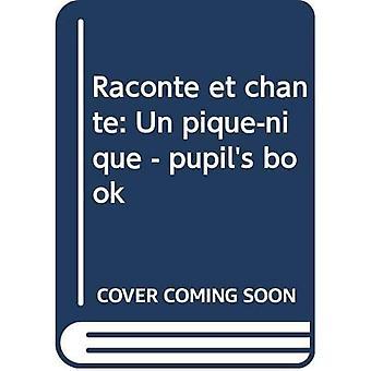 Raconte et chante: Un pique-nique - pupil's book