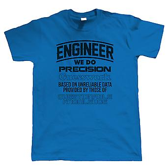 Engineer Precision Guesswork, Mens Funny Work T Shirt