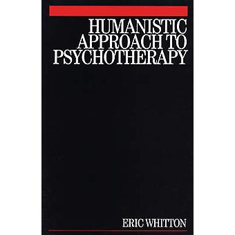 Humanistic Approach to Psychotherapy by Whitton