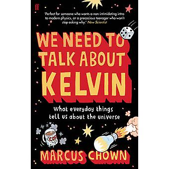 We Need to Talk About Kelvin - What Everyday Things Tell Us About the