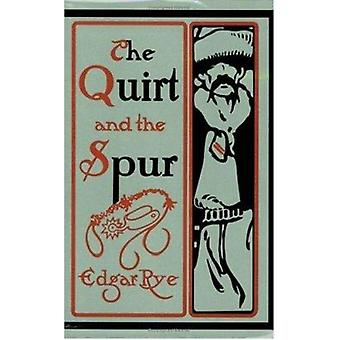 The Quirt and the Spur - Vanishing Shadows of the Texas Frontier by Ed