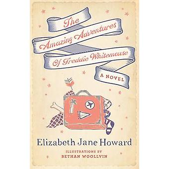 The Amazing Adventures of Freddie Whitemouse door Elizabeth Jane Howard