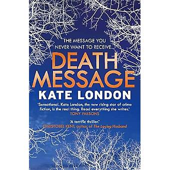 Death Message by Kate London - 9781782396161 Book