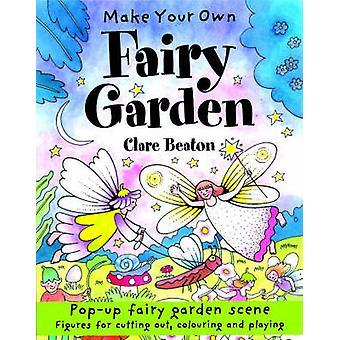 Make Your Own Fairy Garden by Clare Beaton - 9781902915241 Book