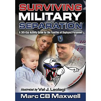 Surviving Military Separation - 365 Days by Marc C. B. Maxwell - 97819