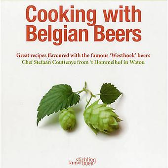 Cooking with Belgian Beers - Great Recipes Flavoured with the Famous '