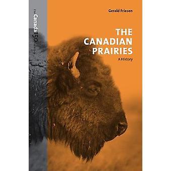 Die kanadische Prärie - eine Geschichte von Gerald Friesen - 9781487516659 Bo