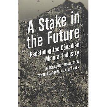 En andel i framtiden - omdefiniera den kanadensiska Mineral industrin av Ma