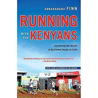 Kör med kenyanerna: att upptäcka hemligheterna i den snabbaste människor på jorden
