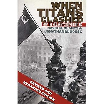 När titanerna krockade: Hur röda armén stoppat Hitler (modernt kriger studier)
