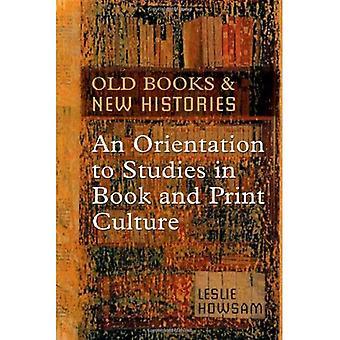 Alte Bücher und neue Geschichten: eine Orientierung zum Studium in Buch- und Druckkultur (Studies in Buch & Print Culture)