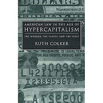 Yhdysvaltain laki Hypercapitalism ikä: työntekijä, perheen ja valtion (Critical-Amerikka)