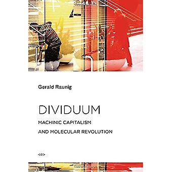 Dividuum: Machinic kapitalismin ja molekyylibiologian vallankumous (Semiotext(e) / ulko aineet)