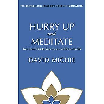 Sbrigati e meditare: il tuo Starter Kit per pace interiore e una salute migliore