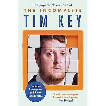 Den ofullständiga Tim Key: Ca 300 av hans poetiska pärlor och vad-nots