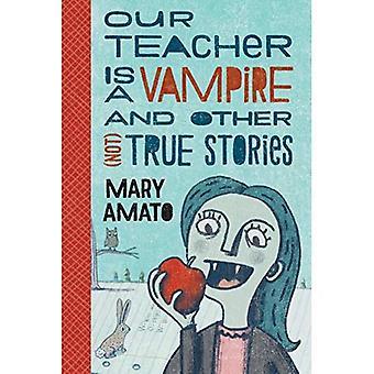 Notre enseignant est un Vampire et autres histoires (pas) vrais