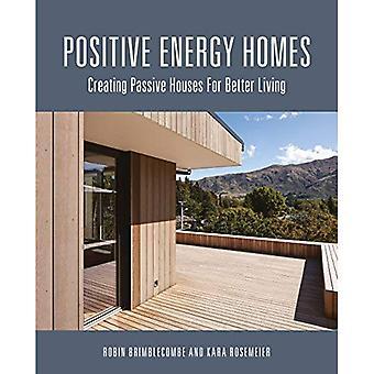 Positive Energy Homes: Creating Passive Houses for� Better Living