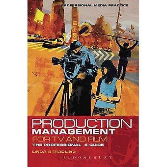 Produktionsledning för TV och Film: professionella Guide