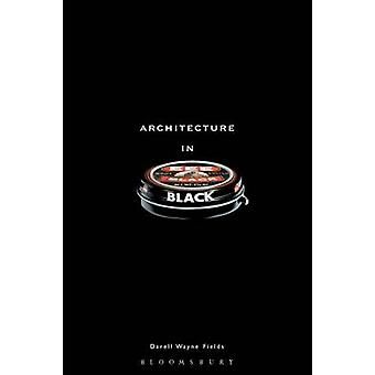 Architecture in Black by Fields & Darell Wayne