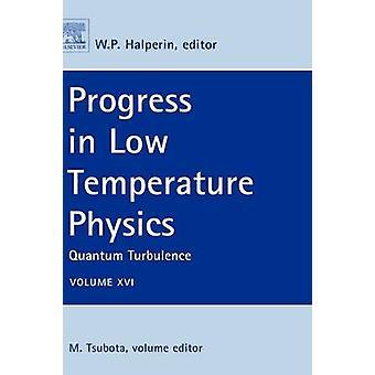 Progress in Low Temperature Physics Volume XVI Quantum Turbulence by Tsubota & M.