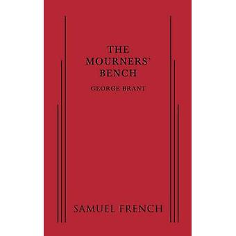 Mourners Bench The by Brant & George