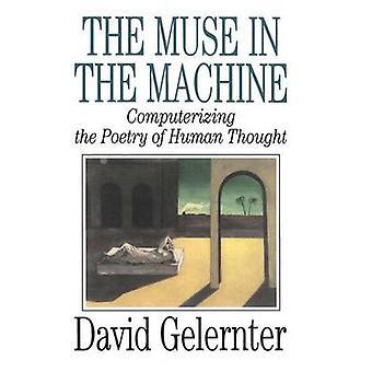 De muze in de Machine de poëzie van het menselijke denken door Gelernter & David Computerizing