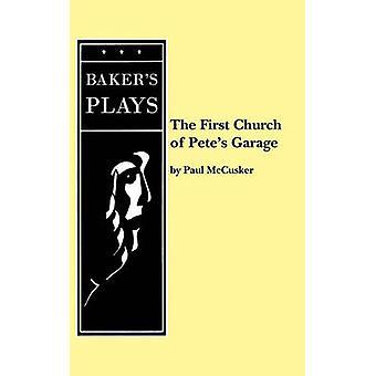 De eerste kerk van Petes Garage door McCusker & Paul