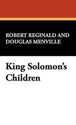 King Solomons Children by Reginald & R. Menville Douglas