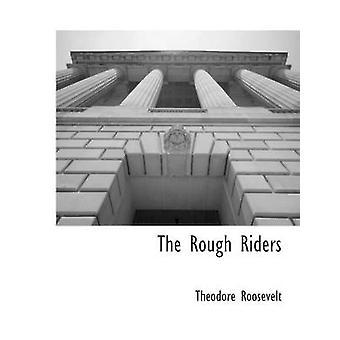 Les Rough Riders de Roosevelt & Theodore